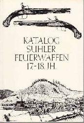 Staatliche, Kunstsammlungen Dresden:  Katalog Suhler Feuerwaffen 17.-18.Jhr. Staatliche Kunstsammlungen Dresden, Historisches Museum.