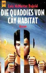 Bujold, Lois McMaster:  Die Quaddies von Cay Habitat. (Reihe: Heyne-Science-fiction & Fantasy, Band 5243)