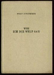 Sundheimer, Willy:  Wie ich die Welt sah. (Reisebeschreibung)
