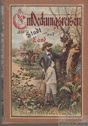 """Wagner, Hermann (Hrsg.):  Entdeckungsreisen in Stadt und Land. """"Streifzüge in Mitteldeutschland mit seinen jungen Freunden unternommen von Hermann Wagner."""" (1894)"""