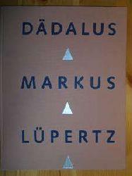 """Ronte, Dieter (Hrsg):  Dädalus. Markus. Lüpertz. Herausgegeben anläßlich der Ausstellung """"Markus Lüpertz  - Dädalus-Zyklus im Kunstmuseum Bonn."""