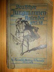 Sackmann, W.:  Deutscher Jungmannen-Kalender 1917 / 1918 nebst praktischen Winken für die militärische Jugendvorbereitung.