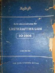 Autorenkollegtiv:  Betriebsanleitung für Lastkraftwagen. LO 2500. VEB Robur-Werke Zittau.
