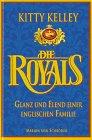 Kelley, Kitty: Die  Royals : Glanz und Elend einer englischen Familie. Aus dem Amerikan. von Beatrice Beckmann.