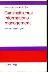 Biethahn, Jörg, Harry Mucksch und Walter Ruf: Ganzheitliches Informationsmanagement. Bd. 1. :  Grundlagen.
