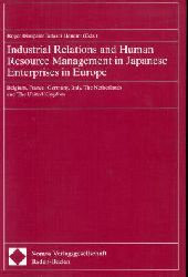 Blanpain, Roger and Tadashi (Eds.) Hanami: Industrial relations and human resource management in Japanese enterprises in Europe : Belgium, France, Germany, Italy, The Netherlands, and The United Kingdom. 1. Aufl.