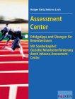 Beitz, Holger und Andrea Loch: Assessment-Center : Erfolgstips für BewerberInnen. Mit Sonderkapitel: Gezielte Mitarbeiterförderung durch Inhouse-Assessment-Center. Aktualisierte und erw. Ausg.