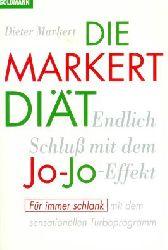 Markert, Dieter: Die Markert-Diät : Schluss mit dem Jo-Jo-Effekt , für immer schlank mit dem sensationellen Turbo-Programm. Orig.-Ausg. für die 13. Aufl. überarbeitet und erweitert.