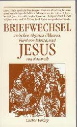 Lorber, Jakob: Briefwechsel zwischen Abgarus Ukkama, Fürst von Edessa, und Jesus von Nazareth. 9. Aufl., Geschenkausg.
