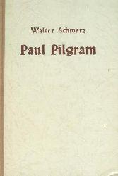 Schwarz, Walter: Paul Pilgram : Ein Leben für die Diakonie. Die Schwesterngemeinde, Buch- und Schriftenreihe aus der Ev. Diakonie, 3.