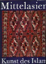 Brentjes, Burchard: Mittelasien, Kunst des Islam. Unter Mitarb. von Karin Rührdanz. [Textabb.: Inge Brüx u. Helga Paditz]. 1. Aufl.