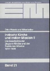 Waack, Otto : Indische Kirche und Indien-Mission II. Die Geschichte der Jeypore-Kirche und der Breklumer Mission (1914-1939). [Erlanger Monographien, Bd. 21].