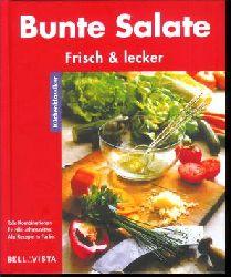 Wolter, Annette: Bunte Salate : frisch & lecker , tolle Kombinationen für alle Jahreszeiten , alle Rezepte in Farbe. [Text: . Fotos: Odette Teubner , Kerstin Mosny], Küchenklassiker.