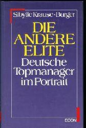 Krause-Burger, Sibylle: Die andere Elite : deutsche Topmanager im Portrait.