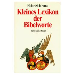 Krauss, Heinrich: Kleines Lexikon der Bibelworte. Beck