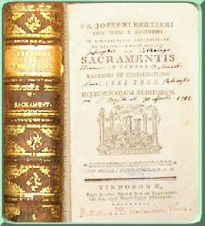 Bertieri, Joseph: Fr. Josephi Bertieri ord. crem. S. Augustini... De Sacramentis In Genere Baptismo Et Confirmatione Libri Tres In usum suorum auditorum.