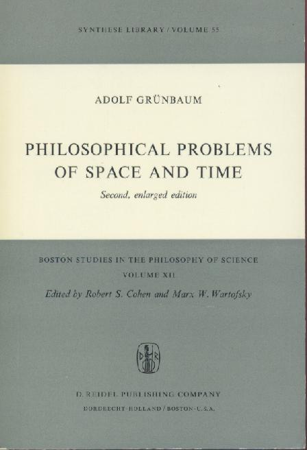 Grünbaum, Adolf  Philosophical Problems of Space and Time. 2nd enlarged edition.