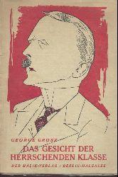 Grosz, George  Das Gesicht der herrschenden Klasse. 57 politische Zeichnungen. 3. erweiterte Auflage.