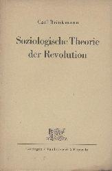 Brinkmann, Carl  Soziologische Theorie der Revolution.