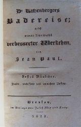 Jean Paul (d. i. Jean Paul Friedrich Richter)  Dr. Katzenbergers Badereise, nebst einer Auswahl verbesserter Werkchen. 2. verbesserte u. vermehrte Auflage. 3 Bände.