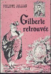 Jullian, Philippe  Gilberte retrouvée. Nouvelles.