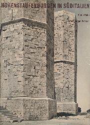 Hahn, Hanno u. Alfred Renger-Patzsch  Hohenstaufenburgen in Süditalien.