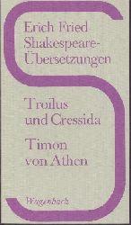 Shakespeare, William - Fried, Erich  Shakespeare-Übersetzungen: Troilus und Cressida. Timon von Athen. 1.-4. Tsd.