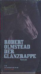 Olmstead, Robert  Der Glanzrappe. Roman. Aus dem Amerikanischen v. Jürgen Bauer u. Edith Nerke. 1.-7. Tausend.