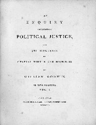 Godwin, William  An enquiry concerning political justice, and its influence on general virtue and happiness. 2 volumes.