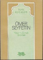 Seyettin, Ömer - Yasar Nabi Nayir (Ed.)  Ömer Seyettin. Yasami, Sanati, Yapitlari. Hazirlayan Yasar Nabi Nayir. 8. ed.