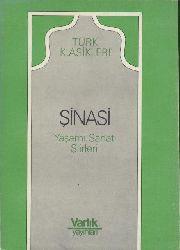 Sinasi, (Ibrahim) - Yasar Nabi Nayir (Ed.)  Sinasi. Yasami, Sanati, Siirleri. Hazirlayan Yasar Nabi Nayir. 3. ed.