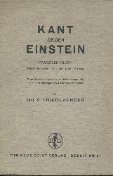 Friedlaender, Salomo (Mynona)  Kant gegen Einstein. Fragelehrbuch (nach Immanuel Kant und Ernst Marcus) zum Unterricht in den vernunftwissenschaftlichen Vorbedingungen der Naturwissenschaft.