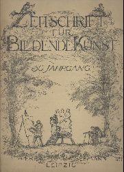 Zeitschrift für Bildende Kunst.  Zeitschrift für Bildende Kunst. 50. Jahrgang 1914/15, Heft 1: Oktober 1914. Neue Folge XXVI. Redaktion Gustav Kirstein.