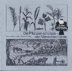 Benzing, Lothar u.a.  Die Pflanzen schützen - den Menschen nützen. Eine Geschichte des Pflanzenschutzes.