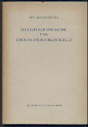 Schuster, Matthias  Das geographische und geologische Blockbild. Eine Einführung in dessen Erzeichnung.