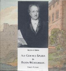 Krink, Andreas  Auf Goethes Spuren in Baden-Württemberg.