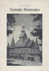 Mühle, Hans  Nordische Stabkirchen. Eine Reisebericht mit 34 Bildern. Hahnenklee-Oberharz, Wang-Riesengebirge, Norwegen. 2. Auflage.