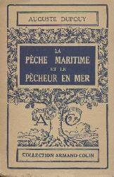 Dupouy, Auguste  La Peche maritime et le Pecheur en Mer.