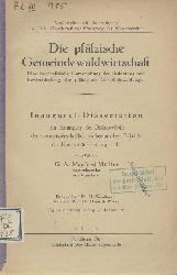 Müller, G. A. Manfred  Die pfälzische Gemeindewaldwirtschaft. Eine forstpolitische Untersuchung der Bedeutung und Bewirtschaftung der pfälzischen Gemeindewaldungen. Dissertation.