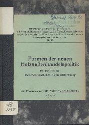 Engelstädter, Erhardt  Formen der neuen Holzaußenhandelspolitik. Ein Beitrag zur zwischenstaatlichen Holzmarktordnung.