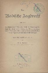 Schenkel, Karl  Das Badische Jagdrecht enthaltend d. Gesetz v. 2. Dezember 1850, die Ausübung der Jagd betreffend, in d. Fassung d. Bekanntmachung v. 6. November 1886, nebst den Vollzugsvorschriften u. sonstigen jagdrechtlichen Bestimmungen systematisch dargest. u. erl.