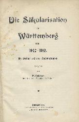 Erzberger, Matthias  Die Säkularisation in Württemberg von 1802 - 1810. Ihr Verlauf und ihre Nachwirkungen.