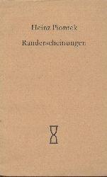 Piontek, Heinz  Randerscheinungen.