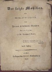 Cooper, James Fenimore  Der letzte Mohikan. Eine Erzählung aus dem Jahre 1757. Aus dem Englischen v. Leonhard Tafel. 2. Auflage.