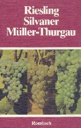 Badischer Weinbauverband (Hrsg.)  Riesling, Silvaner, Müller-Thurgau.