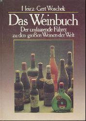 Woschek, Heinz-Gert  Das Weinbuch. Der umfassende Führer zu den großen Weinen der Welt.