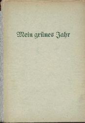 Zedtwitz, Franz von  Mein grünes Jahr.