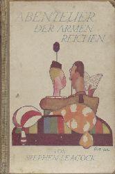 Leacock, Stephen  Die Abenteuer der armen Reichen. Übertragung v. E. L. Schiffer-Williams (d.i. Edith Jacobsohn).