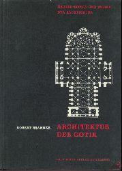 Branner, Robert  Große Zeiten und Werke der Architektur. Band 5: Architektur der Gotik. Grundübersetzung v. Fritz Dorn.