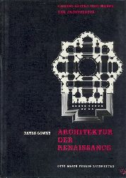 Lowry, Bates  Große Zeiten und Werke der Architektur. Band 6: Architektur der Renaissance. In deutschsprachiger Fassung v. Alfons Mayer-Ulmer.